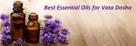 Best Essential Oils for Vata Dosha