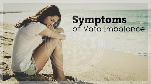 Vata Imbalance Symptoms
